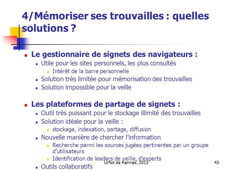 Urfist de Rennes, 201343 4/Mémoriser ses trouvailles : quelles solutions ? Le gestionnaire de signets des navigateurs : Utile pour les sites personnel