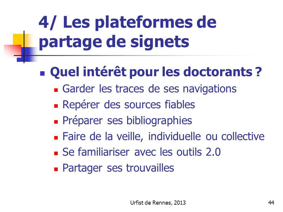 Urfist de Rennes, 201344 4/ Les plateformes de partage de signets Quel intérêt pour les doctorants ? Garder les traces de ses navigations Repérer des