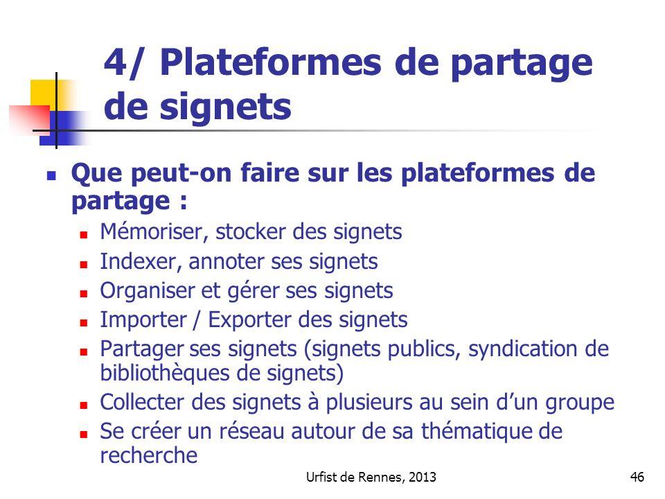 Urfist de Rennes, 201346 Principales fonctionnalités Que peut-on faire sur les plateformes de partage : Mémoriser, stocker des signets Indexer, annote