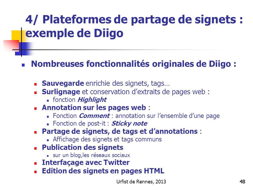 Urfist de Rennes, 201348 Nombreuses fonctionnalités originales de Diigo : Sauvegarde enrichie des signets, tags… Surlignage et conservation dextraits
