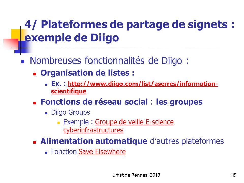 Urfist de Rennes, 201349 Nombreuses fonctionnalités de Diigo : Organisation de listes : Ex. : http://www.diigo.com/list/aserres/information- scientifi