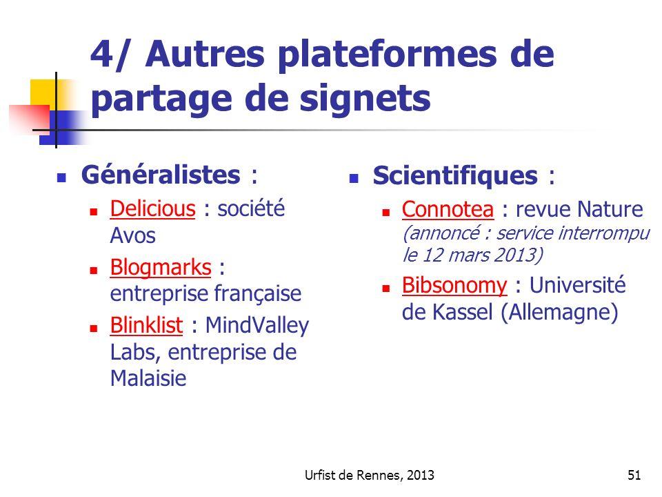Urfist de Rennes, 201351 4/ Autres plateformes de partage de signets Généralistes : Delicious : société Avos Delicious Blogmarks : entreprise français