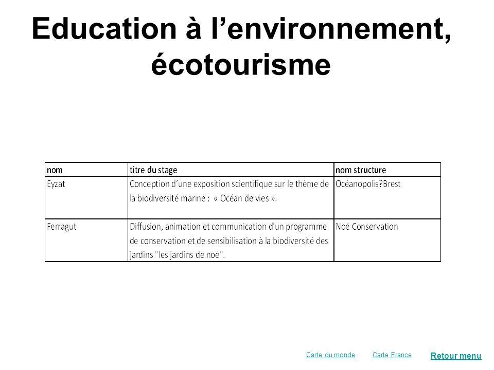 Retour menu Education à lenvironnement, écotourisme Carte FranceCarte du monde