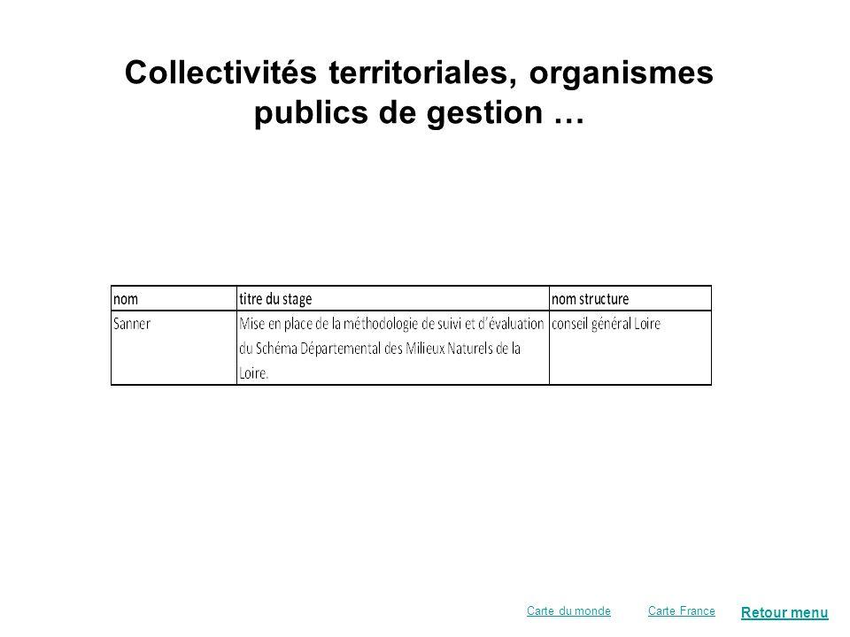 Retour menu Carte FranceCarte du monde Collectivités territoriales, organismes publics de gestion …