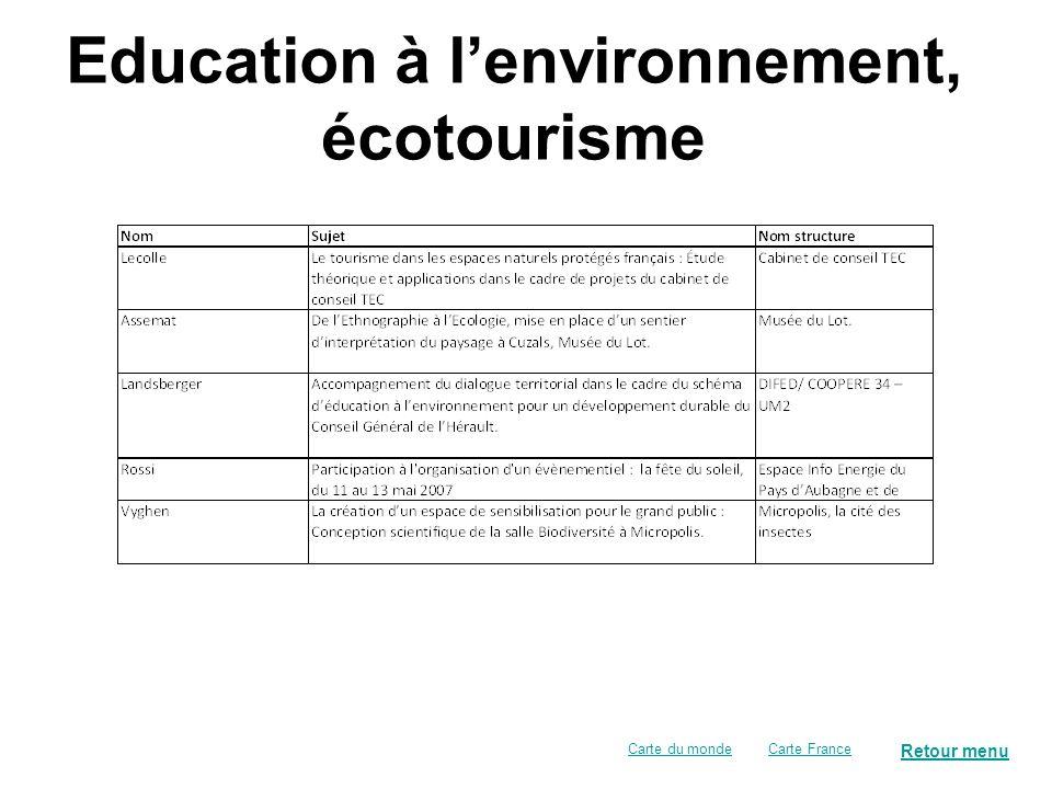 Retour menu Carte FranceCarte du monde Education à lenvironnement, écotourisme