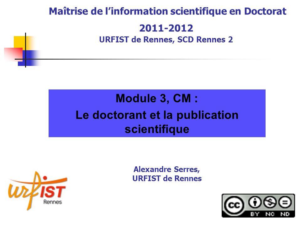 A.Serres, URFIST de Rennes, 2012 62 5. Conclusion : une nouvelle culture informationnelle .