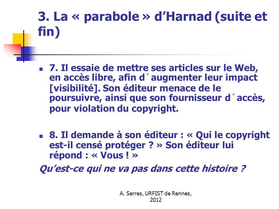 A. Serres, URFIST de Rennes, 2012 3. La « parabole » dHarnad (suite et fin) 7.