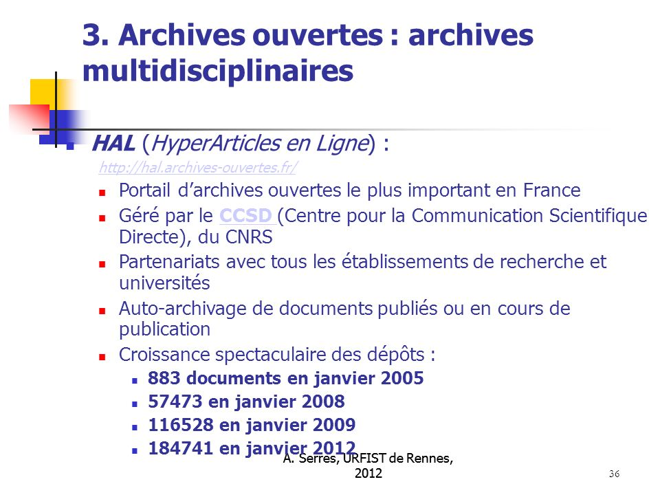 A. Serres, URFIST de Rennes, 2012 36 3.