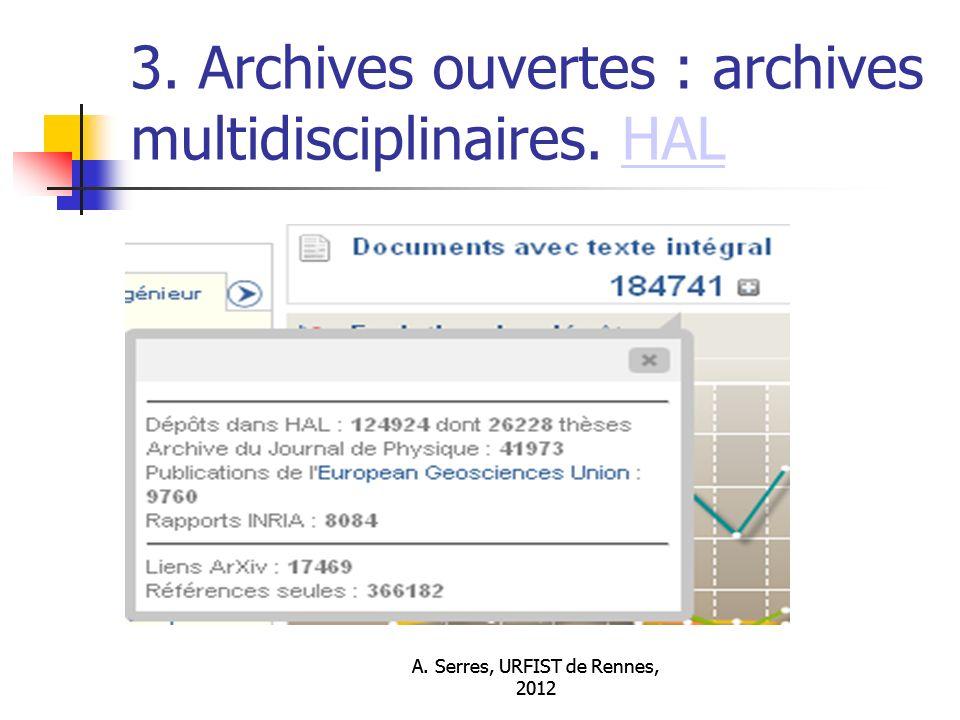 A. Serres, URFIST de Rennes, 2012 3. Archives ouvertes : archives multidisciplinaires. HALHAL