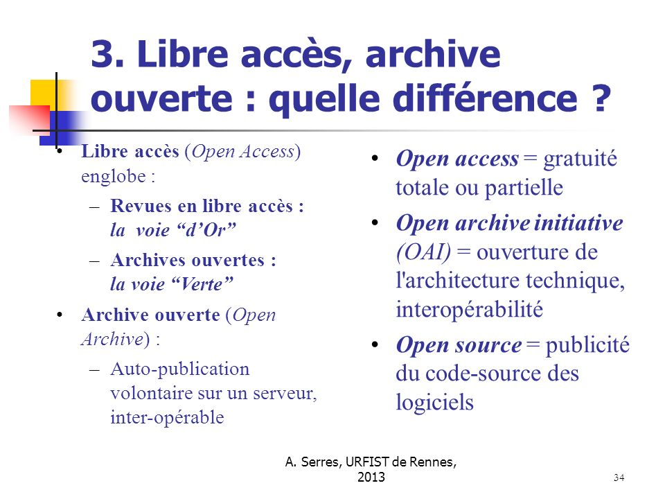 Grandes voies pour laccès libre (open access) et les modèles économiques 35 Voie verte (green road) Archives ouvertes Archives institutionnelles Archives thématiques Archive nationale/inter.
