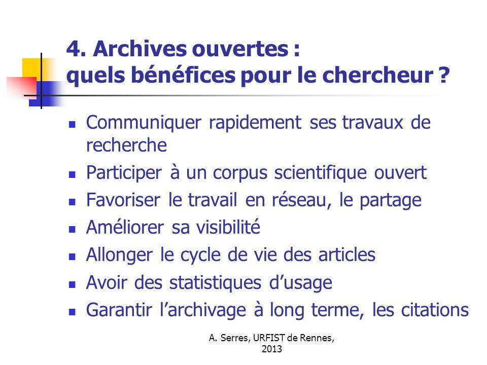 A. Serres, URFIST de Rennes, 2013 4. Archives ouvertes : quels bénéfices pour le chercheur ? Communiquer rapidement ses travaux de recherche Participe