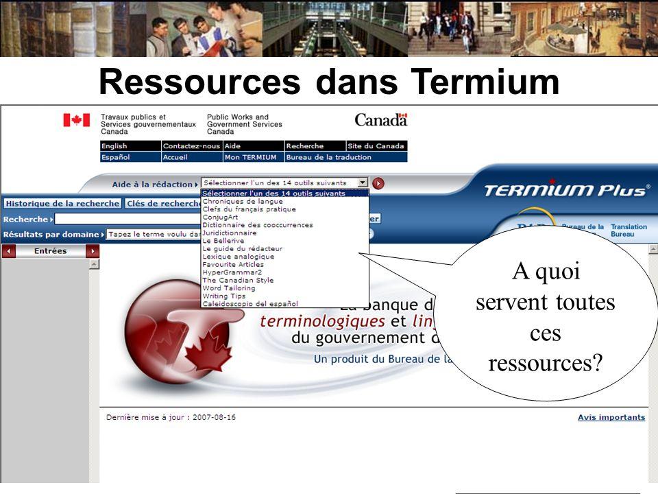 Ressources dans Termium A quoi servent toutes ces ressources?