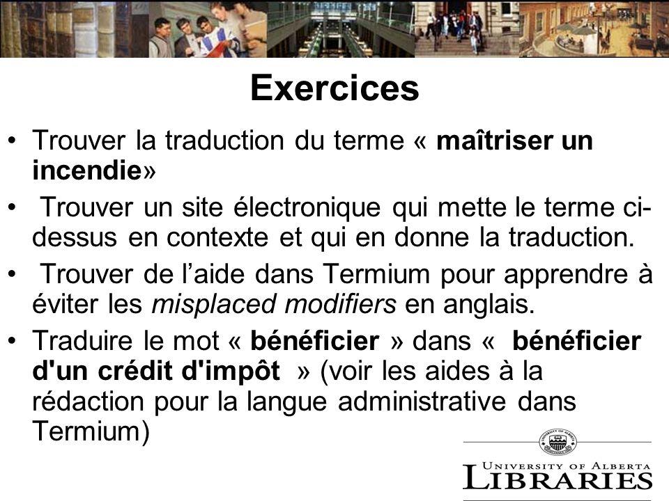 Exercices Trouver la traduction du terme « maîtriser un incendie» Trouver un site électronique qui mette le terme ci- dessus en contexte et qui en don