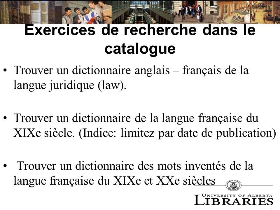 Exercices de recherche dans le catalogue Trouver un dictionnaire anglais – français de la langue juridique (law). Trouver un dictionnaire de la langue