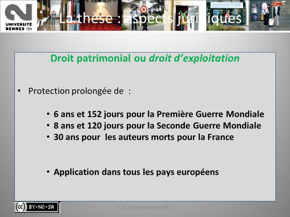 SCD - Laurence Leroux - 201233 La thèse : aspects juridiques Droit patrimonial ou droit dexploitation Protection prolongée de : 6 ans et 152 jours pou
