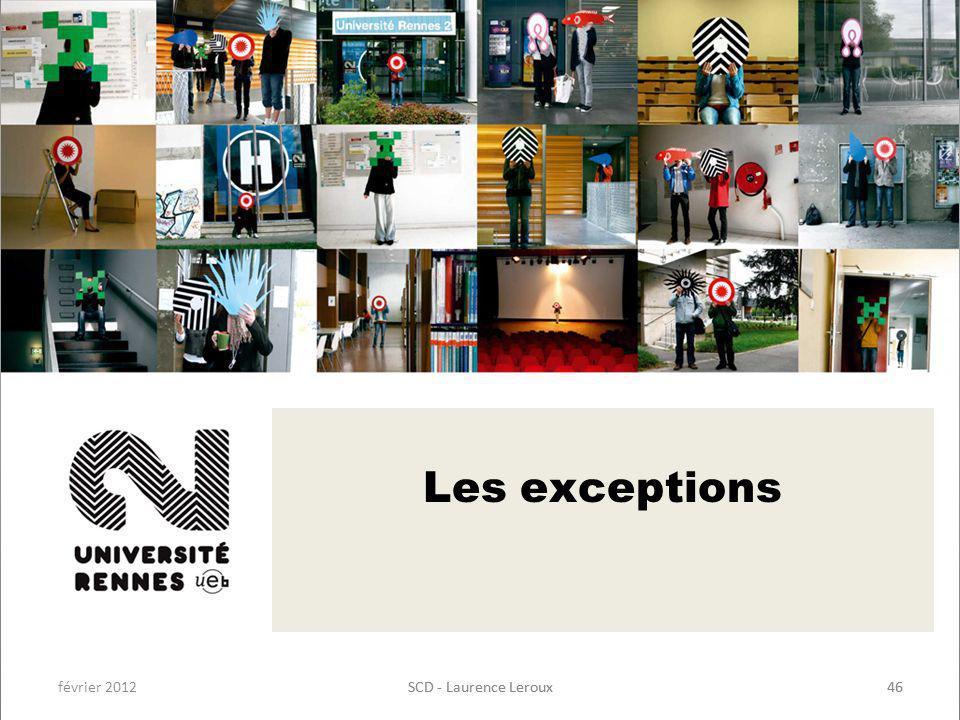 février 2012SCD - Laurence Leroux46SCD - Laurence Leroux46 Les exceptions