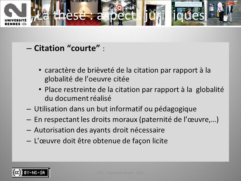 SCD - Laurence Leroux - 201249 La thèse : aspects juridiques – Citation courte : caractère de brièveté de la citation par rapport à la globalité de lo