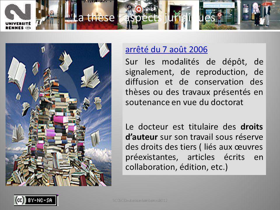 SCD - Laurence Leroux - 20125 La thèse : aspects juridiques SCD - Laurence Leroux5 arrêté du 7 août 2006 Sur les modalités de dépôt, de signalement, d