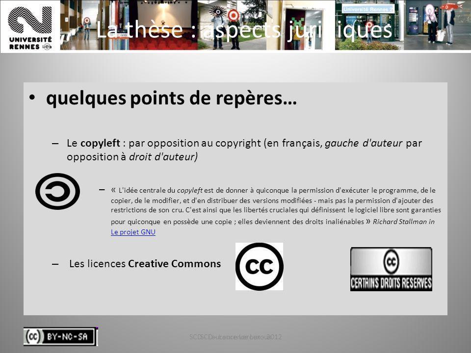 SCD - Laurence Leroux - 201255 La thèse : aspects juridiques quelques points de repères… – Le copyleft : par opposition au copyright (en français, gau