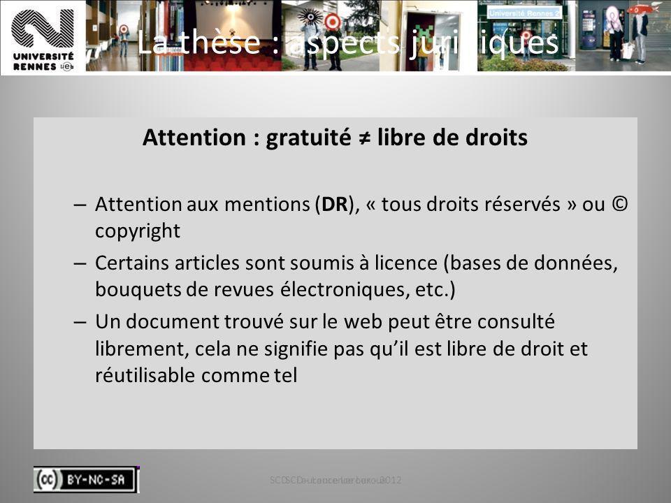 SCD - Laurence Leroux - 201261 La thèse : aspects juridiques Attention : gratuité libre de droits – Attention aux mentions (DR), « tous droits réservé