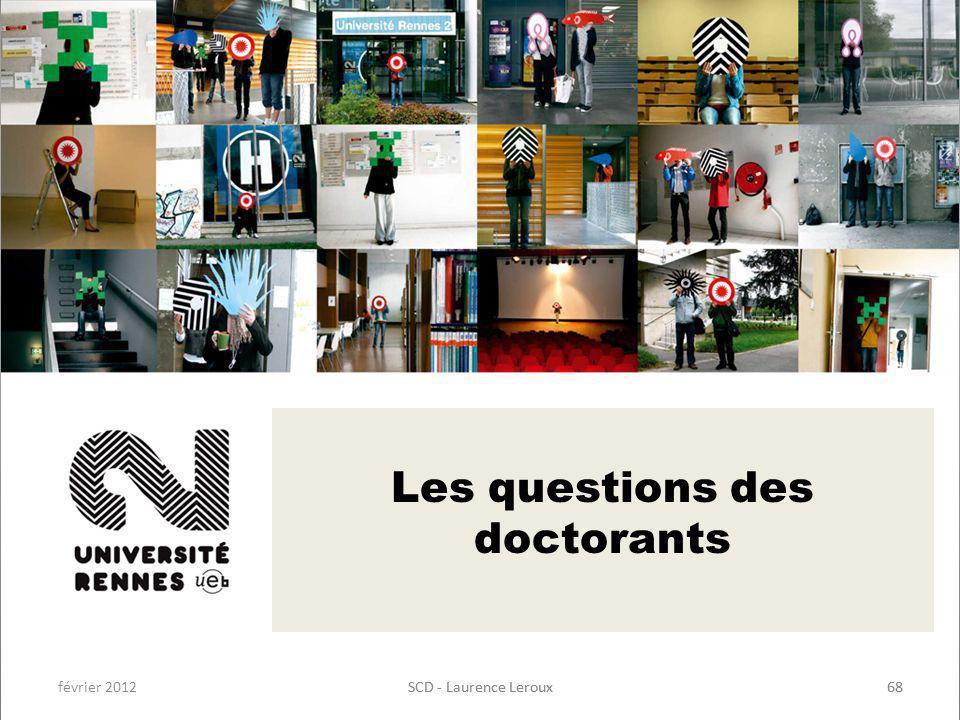 février 2012SCD - Laurence Leroux68SCD - Laurence Leroux68 Les questions des doctorants