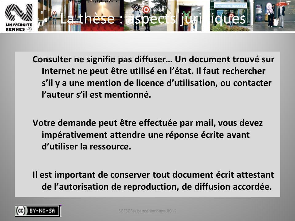 SCD - Laurence Leroux - 201279 La thèse : aspects juridiques Consulter ne signifie pas diffuser… Un document trouvé sur Internet ne peut être utilisé