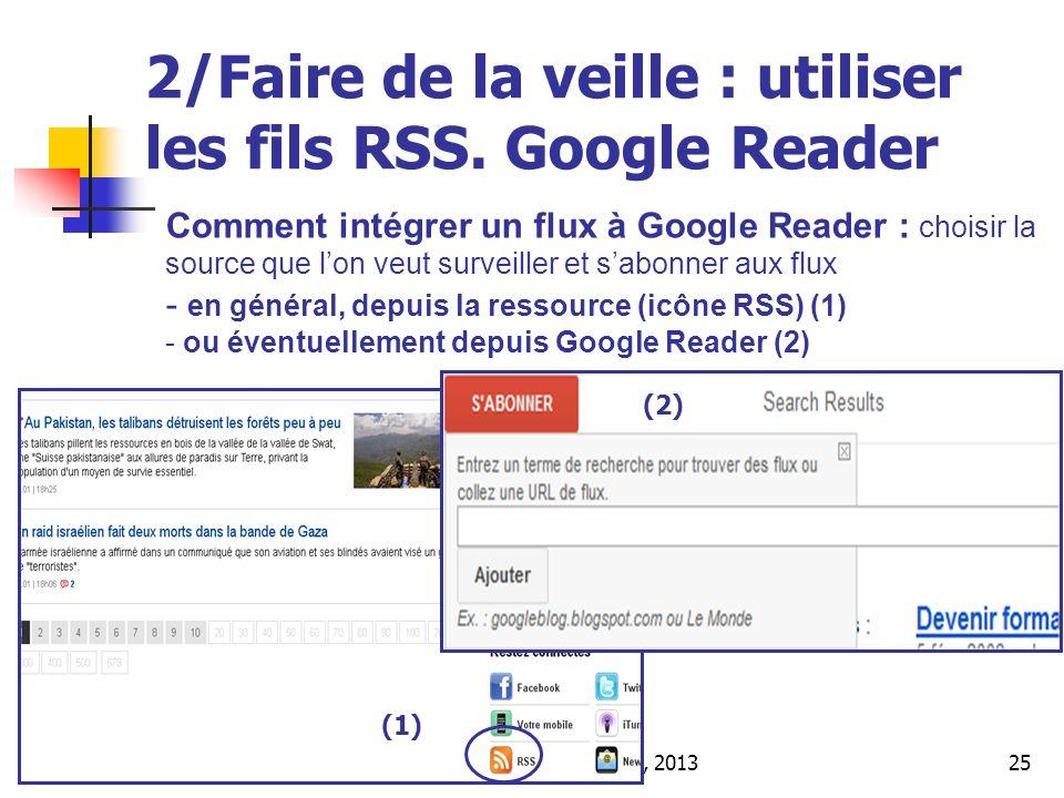 Urfist de Rennes, 201325 2/Faire de la veille : utiliser les fils RSS. Google Reader Comment intégrer un flux à Google Reader : choisir la source que
