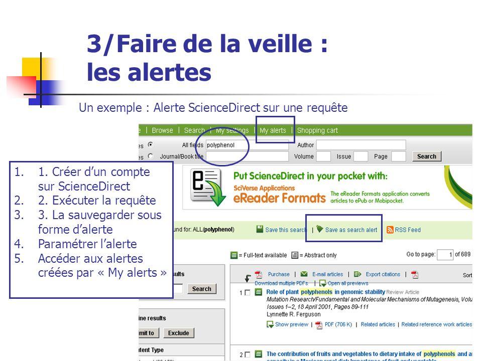 Urfist de Rennes, 201341 3/Faire de la veille : les alertes Un exemple : Alerte ScienceDirect sur une requête 11.1. Créer dun compte sur ScienceDirect