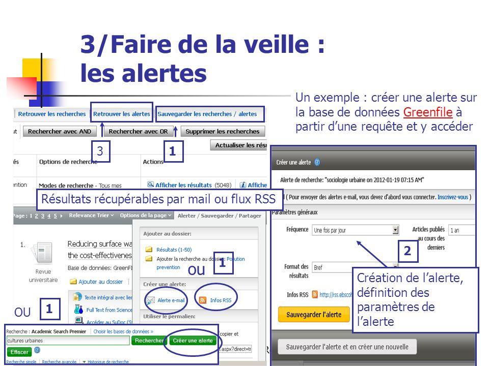 Urfist de Rennes, 201342 3/Faire de la veille : les alertes Un exemple : créer une alerte sur la base de données Greenfile à partir dune requête et y