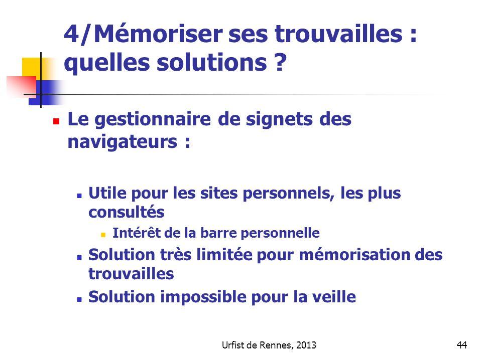 Urfist de Rennes, 201344 4/Mémoriser ses trouvailles : quelles solutions ? Le gestionnaire de signets des navigateurs : Utile pour les sites personnel