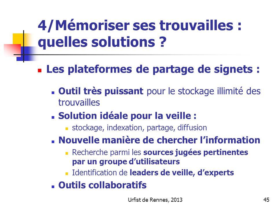 Urfist de Rennes, 201345 4/Mémoriser ses trouvailles : quelles solutions ? Les plateformes de partage de signets : Outil très puissant pour le stockag