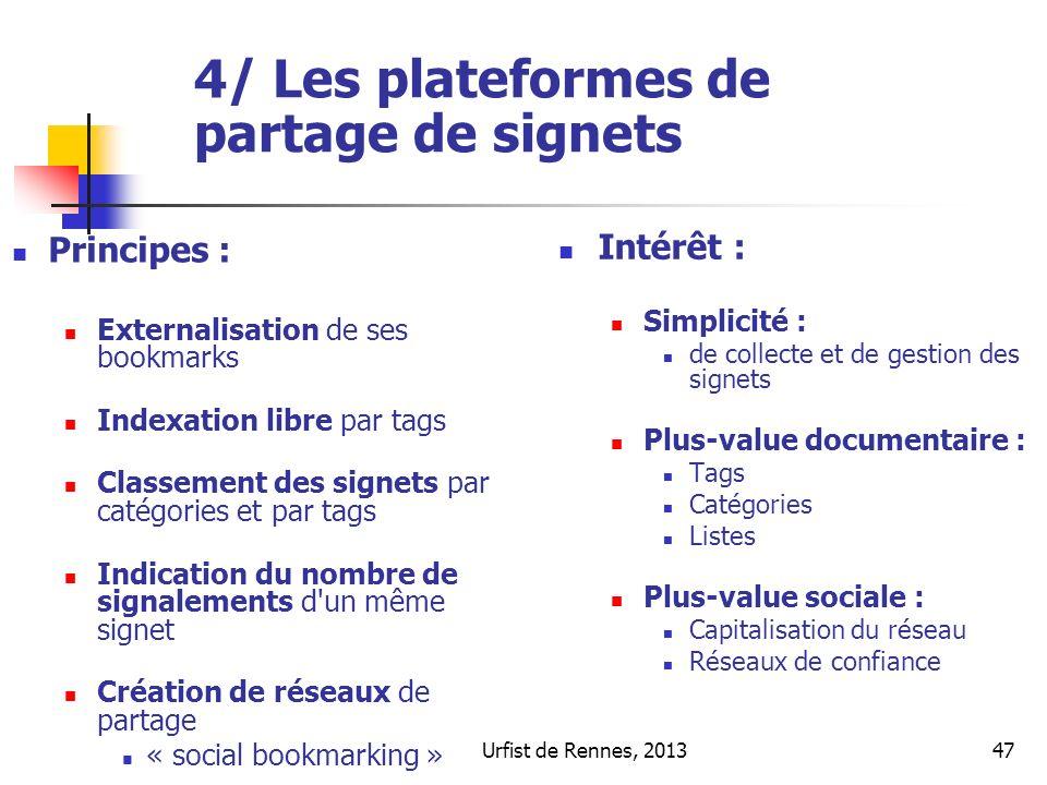 Urfist de Rennes, 201347 4/ Les plateformes de partage de signets Principes : Externalisation de ses bookmarks Indexation libre par tags Classement de