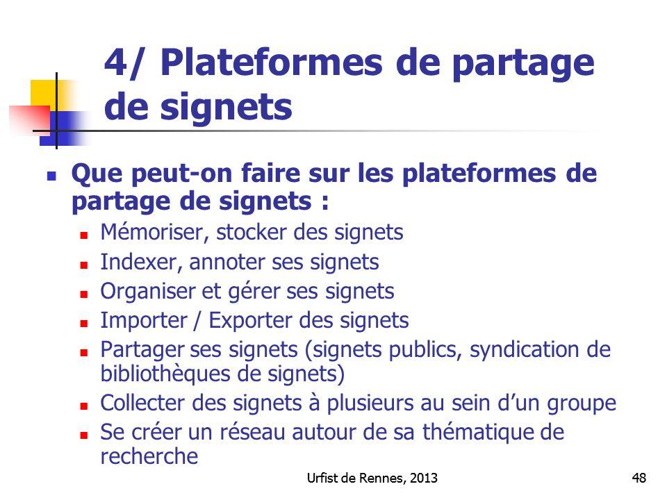 Urfist de Rennes, 201348Urfist de Rennes, 201348 Principales fonctionnalités Que peut-on faire sur les plateformes de partage de signets : Mémoriser,