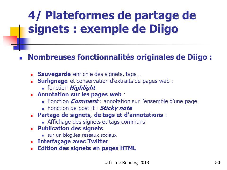 Urfist de Rennes, 201350 Nombreuses fonctionnalités originales de Diigo : Sauvegarde enrichie des signets, tags… Surlignage et conservation dextraits