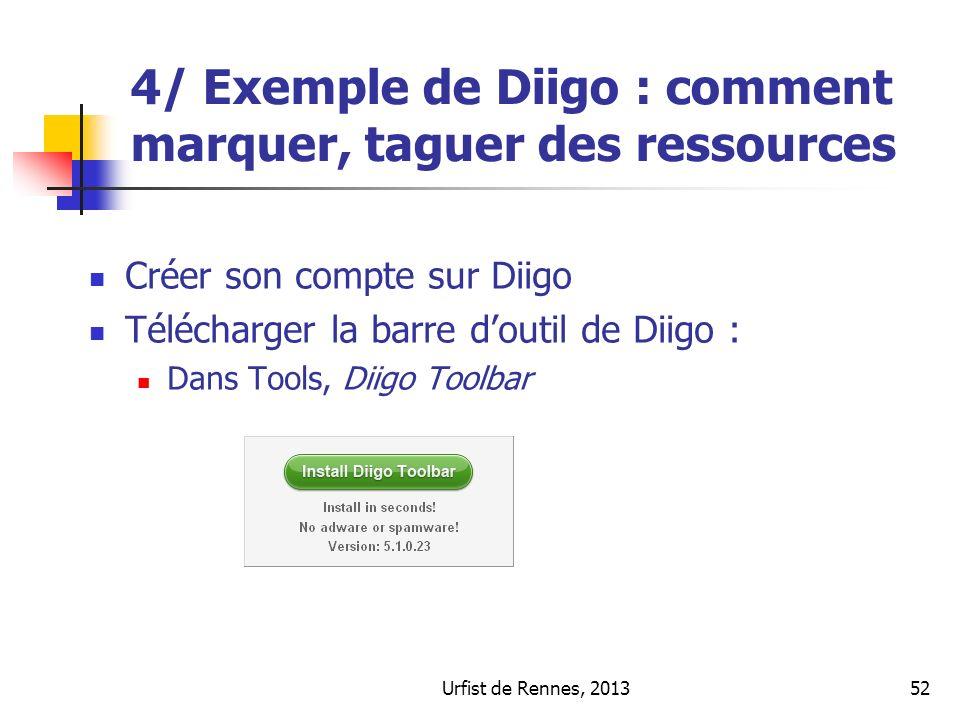 Urfist de Rennes, 201352 4/ Exemple de Diigo : comment marquer, taguer des ressources Créer son compte sur Diigo Télécharger la barre doutil de Diigo