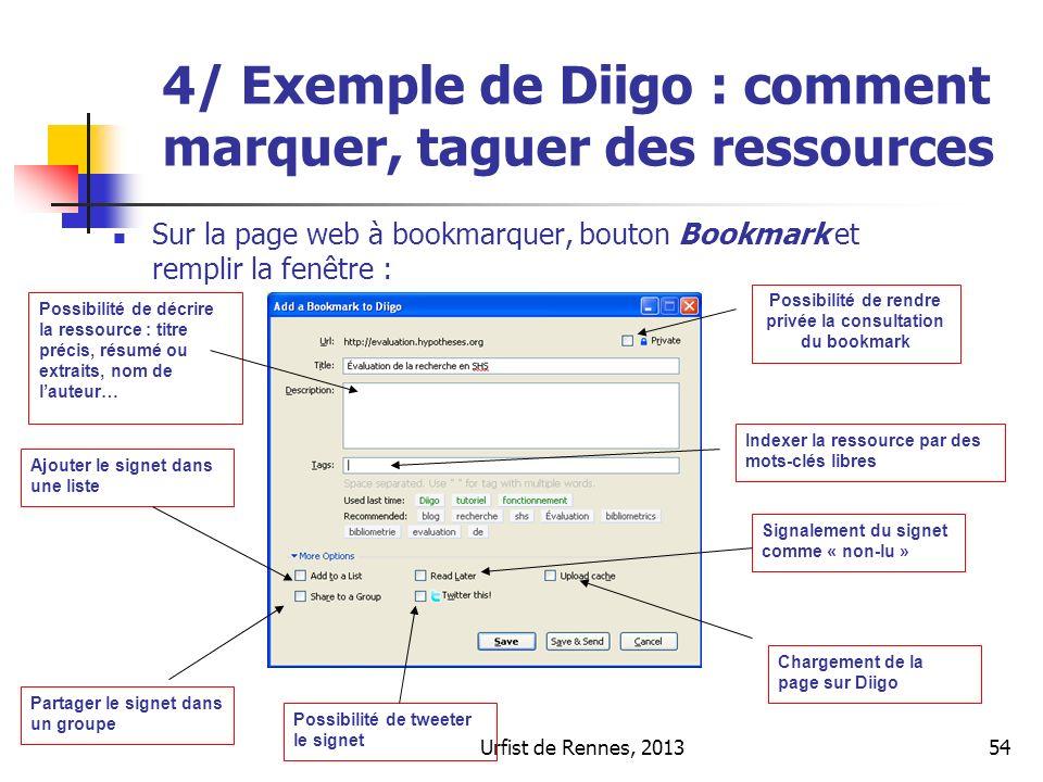 Urfist de Rennes, 201354 Sur la page web à bookmarquer, bouton Bookmark et remplir la fenêtre : Possibilité de décrire la ressource : titre précis, ré