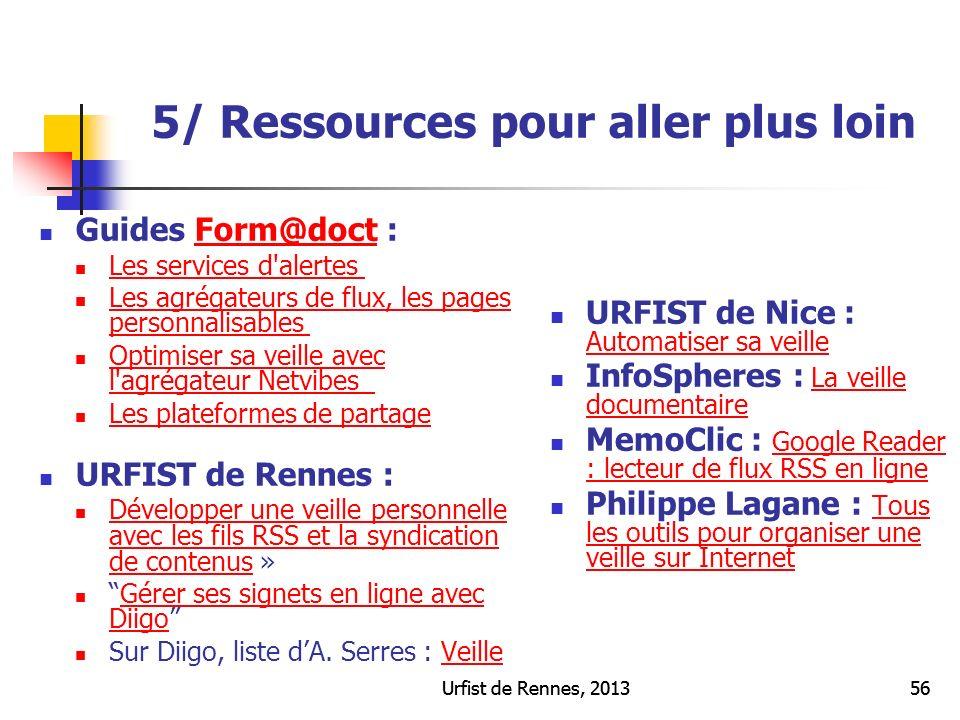 Urfist de Rennes, 201356Urfist de Rennes, 201356 5/ Ressources pour aller plus loin Guides Form@doct :Form@doct Les services d'alertes Les agrégateurs