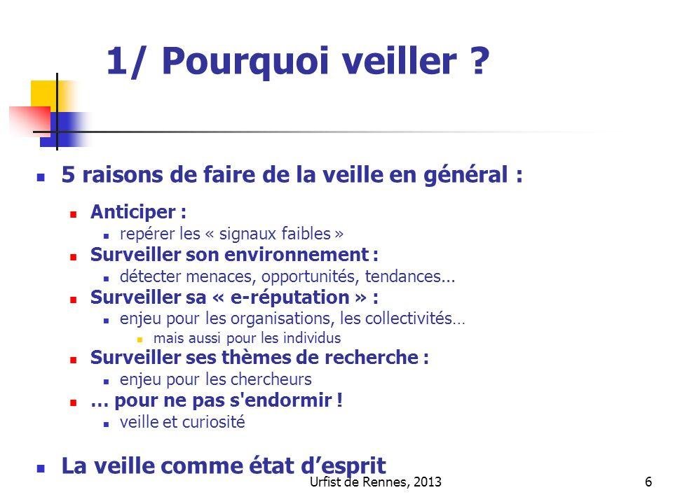 Urfist de Rennes, 201337 3/ Faire de la veille : les alertes A quoi sert une alerte .