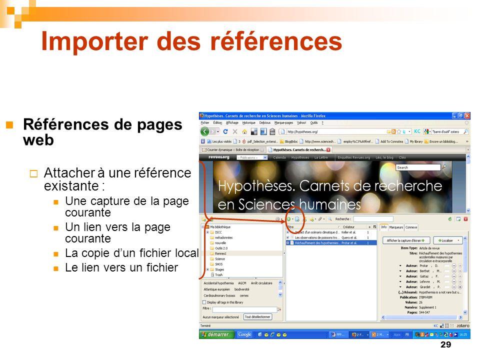 29 Importer des références Références de pages web Attacher à une référence existante : Une capture de la page courante Un lien vers la page courante