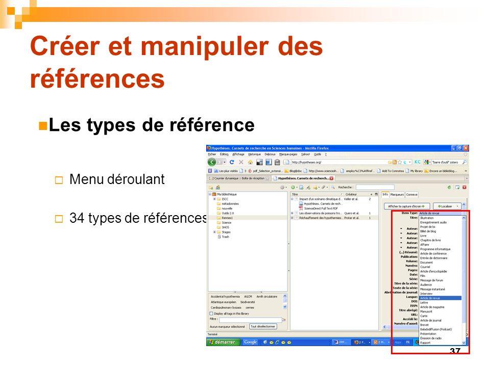 37 Créer et manipuler des références Menu déroulant 34 types de références Les types de référence