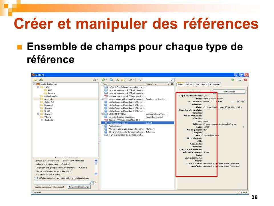 38 Créer et manipuler des références Ensemble de champs pour chaque type de référence