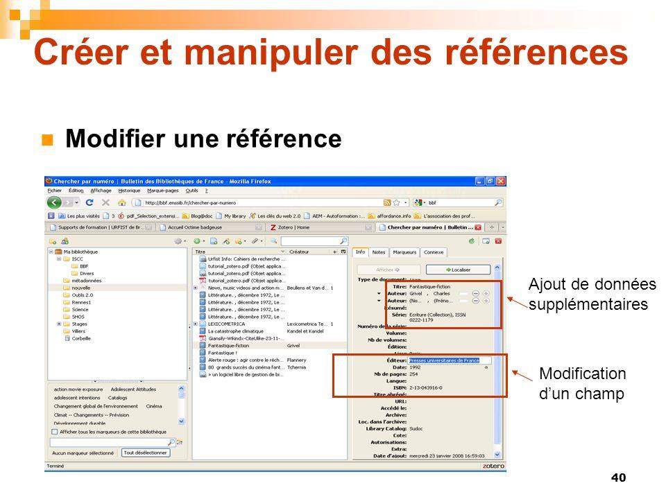 40 Créer et manipuler des références Modifier une référence Modification dun champ Ajout de données supplémentaires