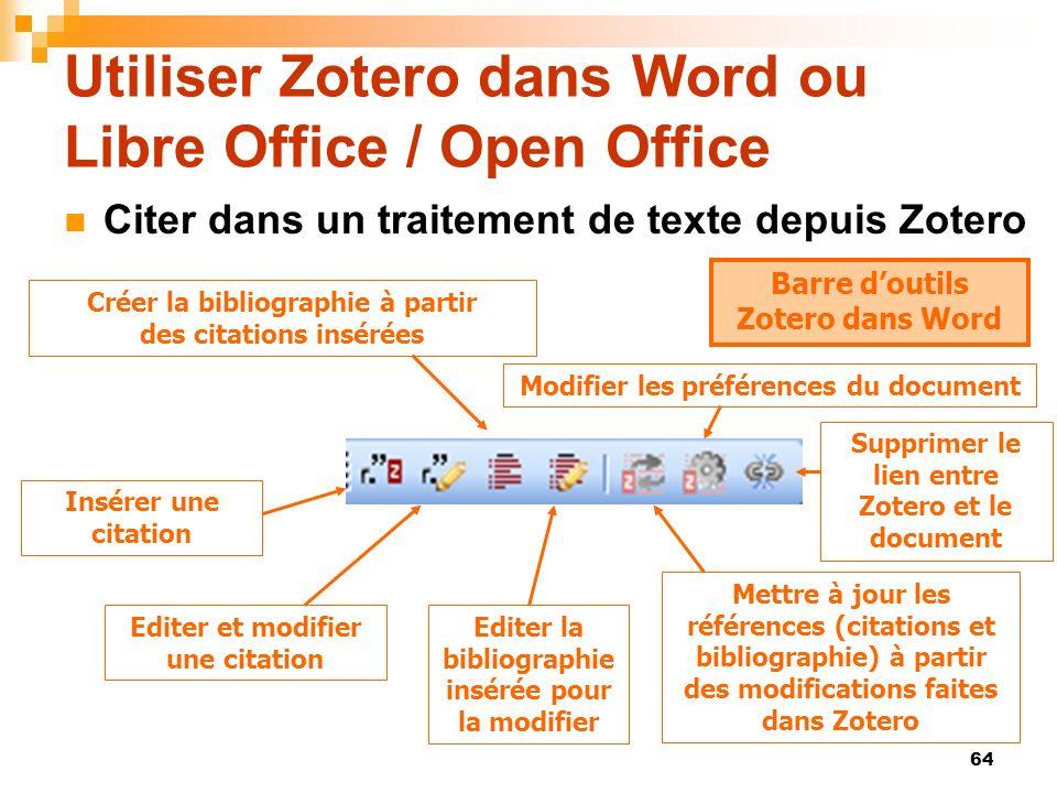 64 Utiliser Zotero dans Word ou Libre Office / Open Office Citer dans un traitement de texte depuis Zotero Barre doutils Zotero dans Word Editer et mo