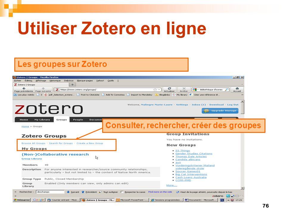 76 Utiliser Zotero en ligne Les groupes sur Zotero Consulter, rechercher, créer des groupes