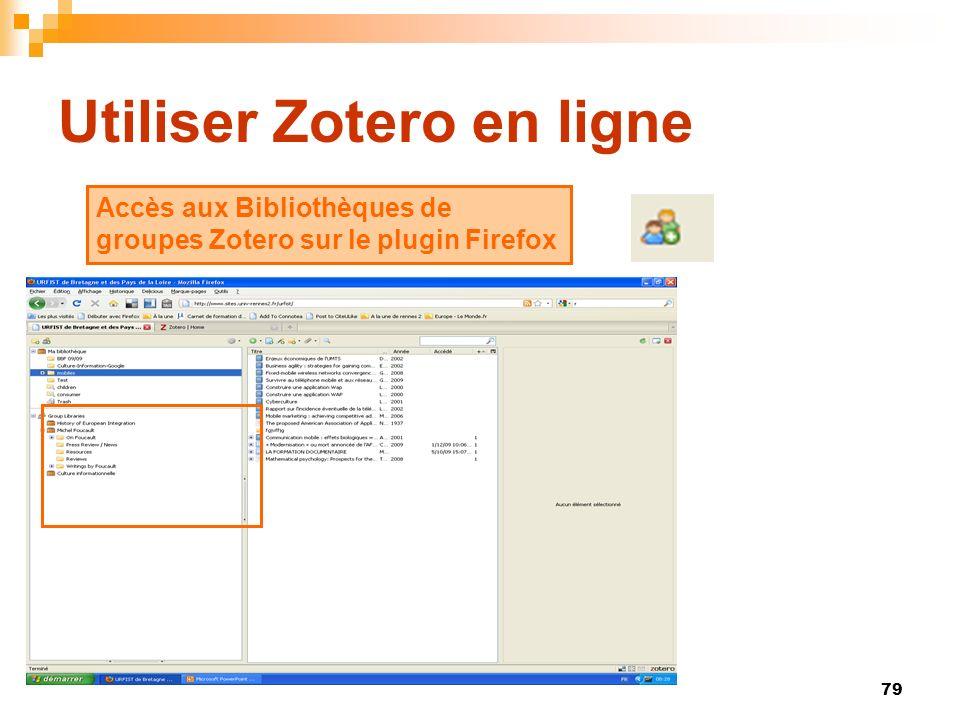79 Utiliser Zotero en ligne Accès aux Bibliothèques de groupes Zotero sur le plugin Firefox