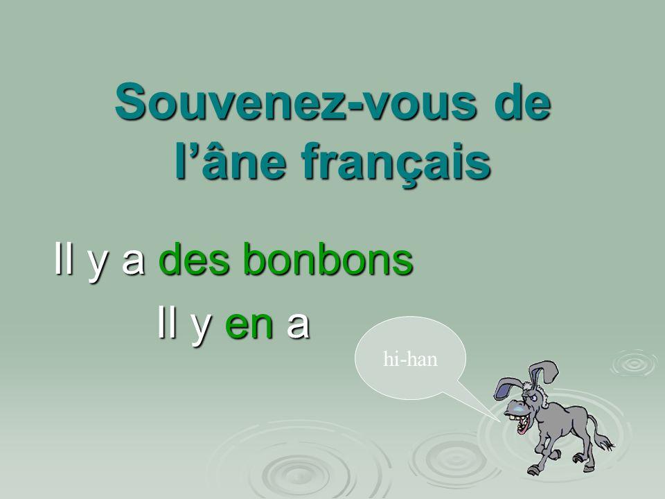 Souvenez-vous de lâne français Il y a des bonbons Il y en a hi-han