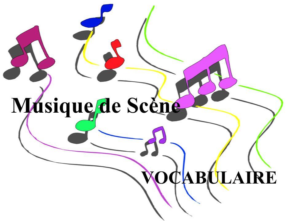 Musique de Scène VOCABULAIRE
