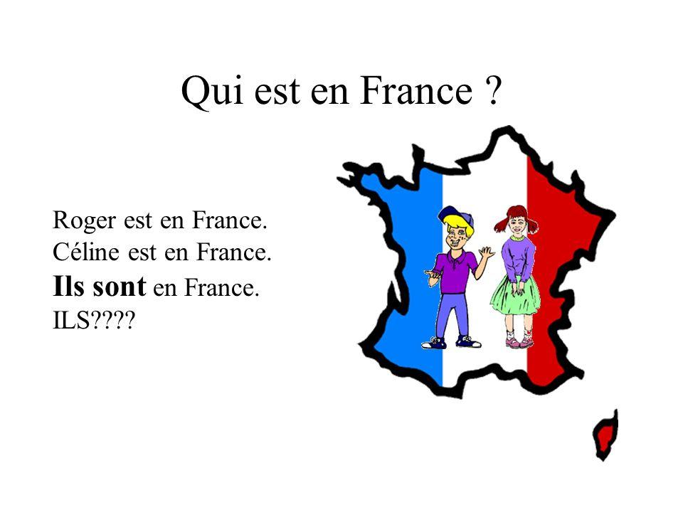 Voici Monique et Céline. Où sont-elles? Céline est en France. Monique est en France. Elles sont en France. Les deux sont en France.