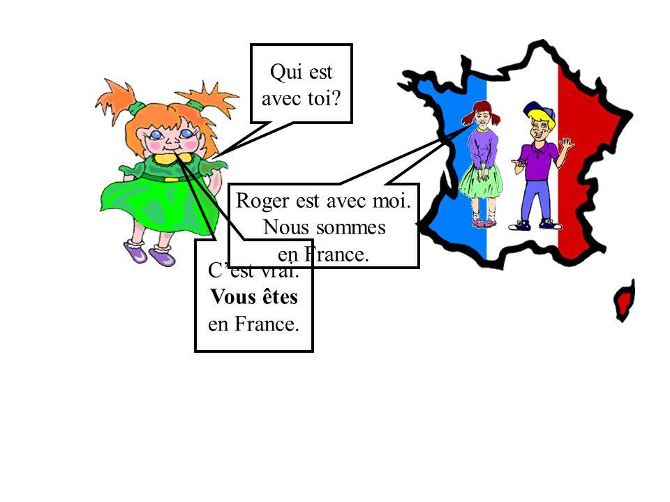 Salut Céline. Où es-tu? Je suis en France. Cest vrai. Tu es en France.