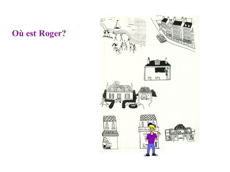 Roger est en vacances ou à la maison?